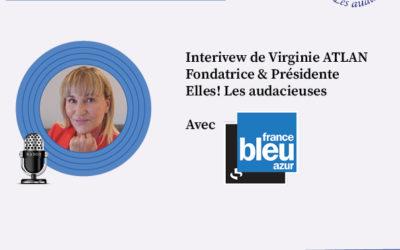 Interview de notre Fondatrice & Présidente Virginie ATLAN avec France Bleu Azur